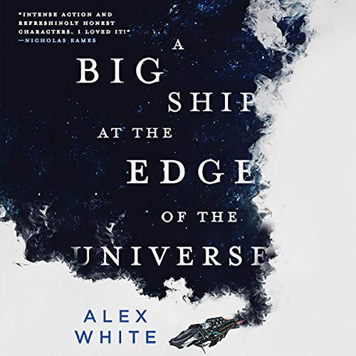 A Big Ship at the Edge of the Universe (Book 1)