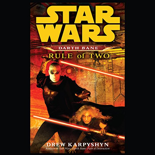 Rule of Two (Star Wars: Darth Bane, Book 2)